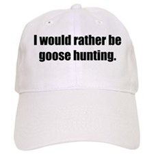 I'd Rather be Goose Hunting Baseball Cap