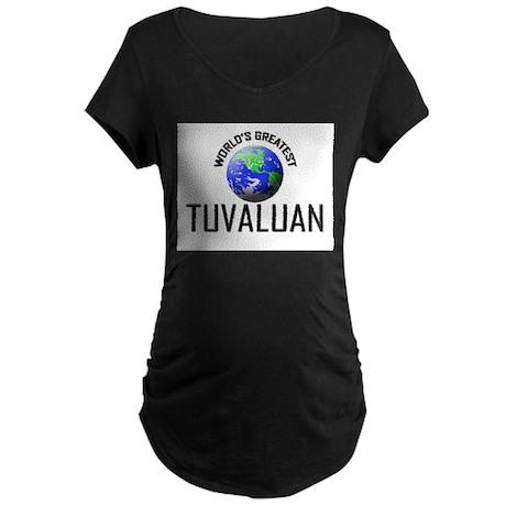 World's Greatest TUVALUAN Maternity Dark T-Shirt