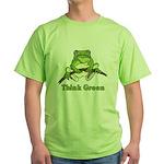 Think Green Green T-Shirt