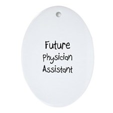Future Physician Assistant Oval Ornament