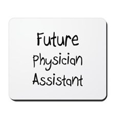 Future Physician Assistant Mousepad