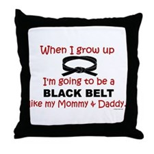 Black Belt Like My Mommy & Daddy Throw Pillow