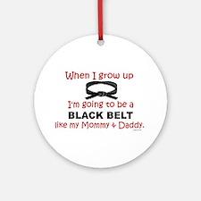 Black Belt Like My Mommy & Daddy Ornament (Round)