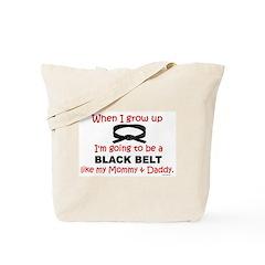 Black Belt Like My Mommy & Daddy Tote Bag