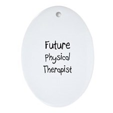 Future Physical Therapist Oval Ornament