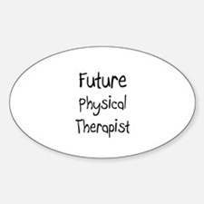 Future Physical Therapist Oval Decal
