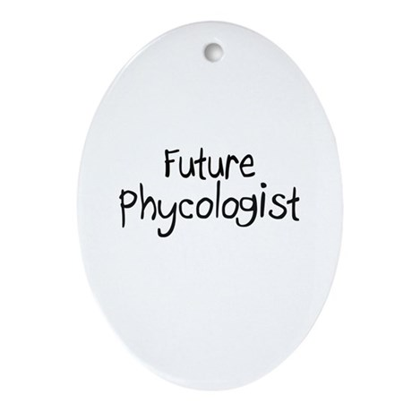 Future Phycologist Oval Ornament