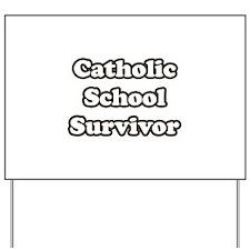 Catholic School Survivor Yard Sign