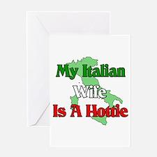 My Italian Wife is a Hottie Greeting Card