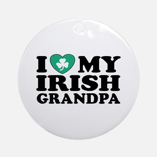 I Love My Irish Grandpa Ornament (Round)