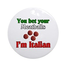 You Bet Your Meatballs Ornament (Round)