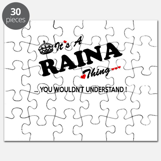RAINA thing, you wouldn't understand Puzzle