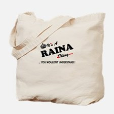 RAINA thing, you wouldn't understand Tote Bag