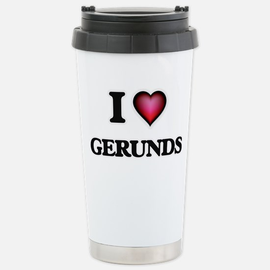 I love Gerunds Stainless Steel Travel Mug
