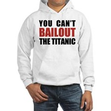 Bailout The Titanic Hoodie