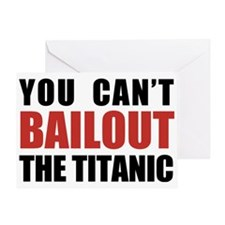 Bailout The Titanic Greeting Card