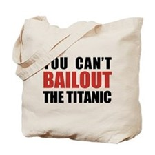 Bailout The Titanic Tote Bag