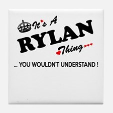 RYLAN thing, you wouldn't understand Tile Coaster