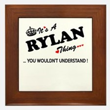 RYLAN thing, you wouldn't understand Framed Tile