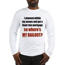 Where's MY Bailout Long Sleeve T-Shirt