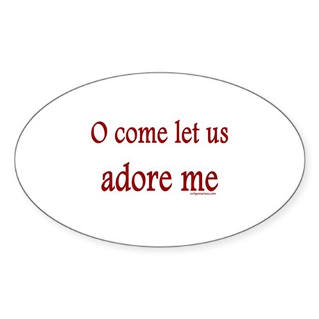 Let us adore me Oval Sticker