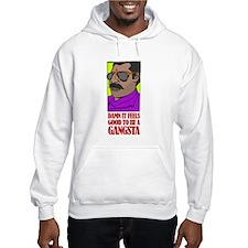 To Be a Gangsta Hoodie