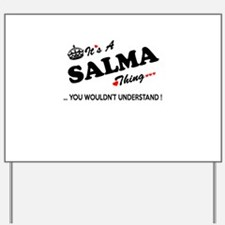 SALMA thing, you wouldn't understand Yard Sign