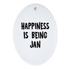 Happiness is being Jan Oval Ornament