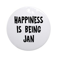 Happiness is being Jan Ornament (Round)