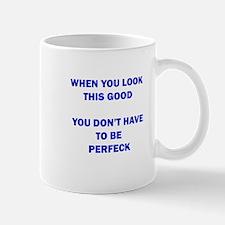 Lookin' Perfeck Mug
