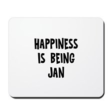 Happiness is being Jan Mousepad