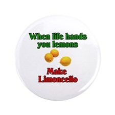 "When Live Hands You Lemons 3.5"" Button"