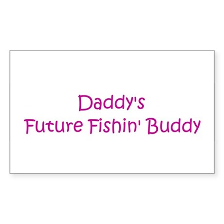 Daddy's Future Fishin' Buddy Sticker (Rectangular