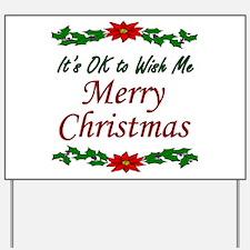 """Merry Christmas OK!"" Yard Sign"