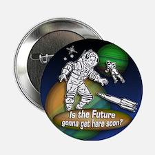 """The Future... 2.25"""" Button"""
