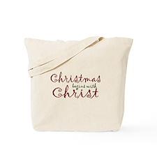 Christmas Begins with Christ Tote Bag