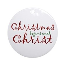 Christmas Begins with Christ Ornament (Round)