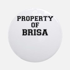 Property of BRISA Round Ornament