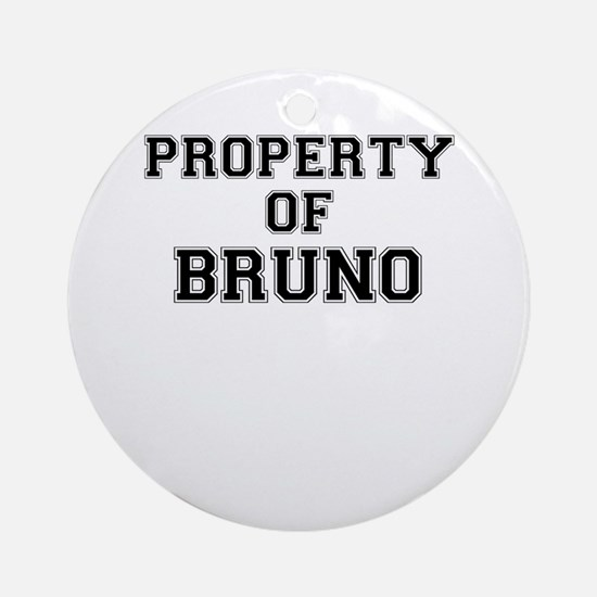 Property of BRUNO Round Ornament