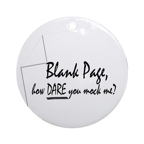 Blank Page how dare you Ornament (Round)