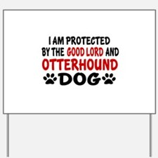 Protected By Otterhound Yard Sign