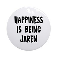 Happiness is being Jaren Ornament (Round)
