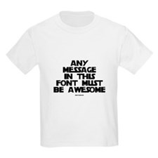 Any Message In This Font Must T-Shirt
