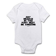 Any Message In This Font Must Infant Bodysuit