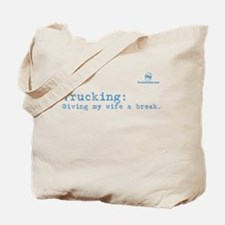 Trucking: Giving my wife a br Tote Bag