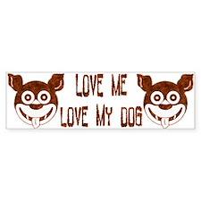 Love Me Love My Dog Bumper Bumper Sticker
