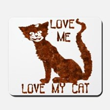 Love Me Love My Cat -  Mousepad