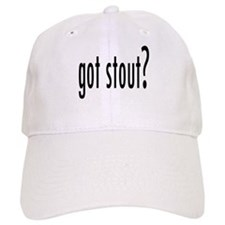 got stout? Baseball Cap