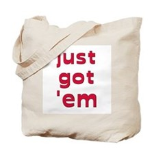 "JUST GOT ""EM  breast implants Tote Bag"