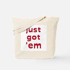"""JUST GOT """"EM  breast implants Tote Bag"""
